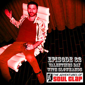 2011-02-11 - Slow Hands - Valentines Day (The Adventures Of Soul Clap 82).jpg