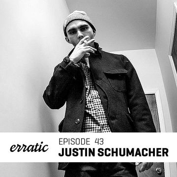 2013-05-03 - Justin Schumacher - Erratic Podcast 43.jpg