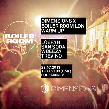 2013-07-25 - Dimensions x Boiler Room LDN Warm Up.jpg