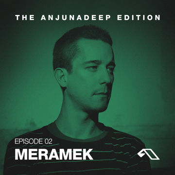 2014-05-22 - Meramek - The Anjunadeep Edition 02.jpg
