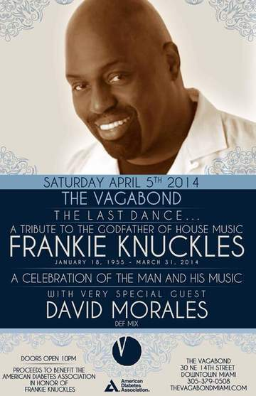 2014-04-05 - The Last Dance.. A Tribute To The Godfather House Music Frankie Knuckles, The Vagabond.jpg