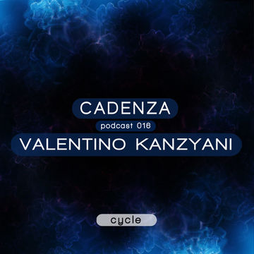 2012-04-18 - Valentino Kanzyani - Cadenza Podcast 016 - Cycle.jpg
