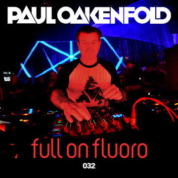 2014-12-24 - Paul Oakenfold - Full On Fluoro 032.jpg