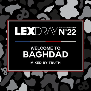2013-09-16 - Truth - Lexdray City Series Mix Volume 22 Welcome To Baghdad.png