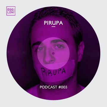 2013-12-16 - Pirupa - Egg London Podcast 003.jpg