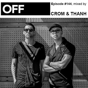 2014-08-19 - Crom & Thanh - OFF Recordings Podcast 144.jpg