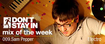 2009-11-09 - Sam Pepper - Don't Stay In Mix Of The Week 009.jpg