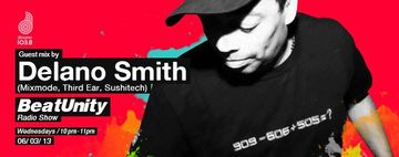 2013-03-06 - Delano Smith - BeatUnity Radio Show.jpg