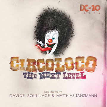 2011-05-25 - Davide Squillace b2b Matthias Tanzmann - Circoloco @ DC-10, The Next Level.jpg