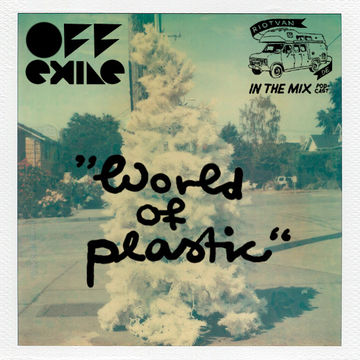 2011-12-15 - Off.Exile - World Of Plastic (Riotvan Podcast 9).jpg