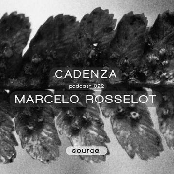 2012-05-30 - Marcelo Rosselot - Cadenza Podcast 022 - Source.jpg