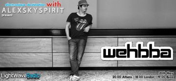 2013-05-20 - Wehbba - Electronique Destination, LightWaveRadio.jpg