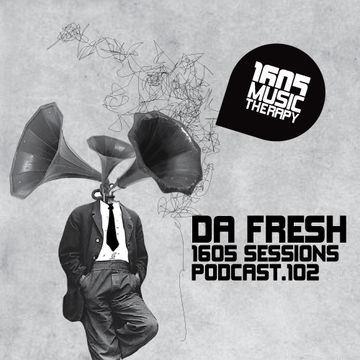 2013-03-26 - Da Fresh - 1605 Podcast 102.jpg