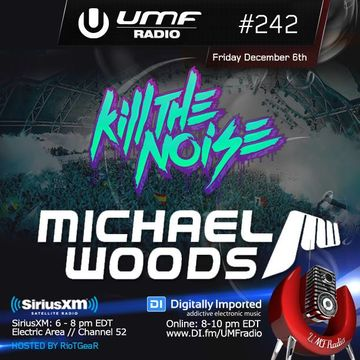2013-12-06 - Michael Woods, Kill The Noise - UMF Radio 242 -2.jpg