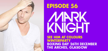 2012-12-11 - Mark Knight - Colours Radio Podcast 56.jpg
