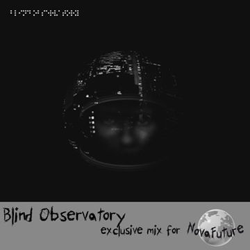2013-04-15 - Blind Observatory - NovaFuture Blog Mix.jpg