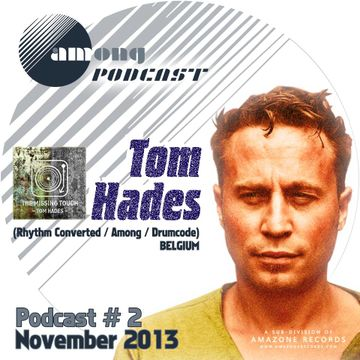 2013-11-21 - Tom Hades - Among Podcast 02.jpg