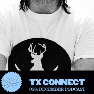 2014-12-02 - TX Connect - Brooklyn Bass Podcast 058.jpg