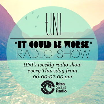 2012-09-20 - tINI & Enzo Siragusa - It Could Be Worse 11, Ibiza Global Radio.jpg