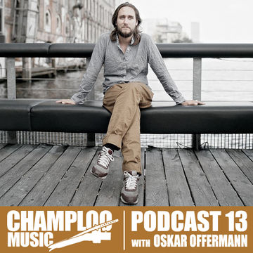 2013-03-26 - Oskar Offermann - Champloo Music Podcast 13.jpg