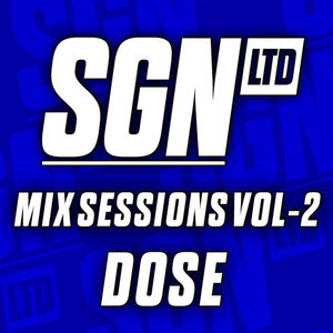 2013-05-21 - Dose - SGN LTD Mix Sessions Vol.2.jpg