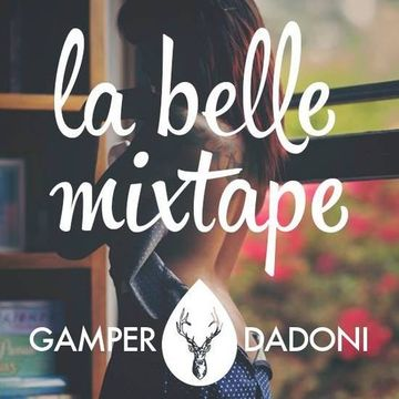 2014-08-28 - Gamper & Dadoni - The Good Life (La Belle Mixtape).jpg