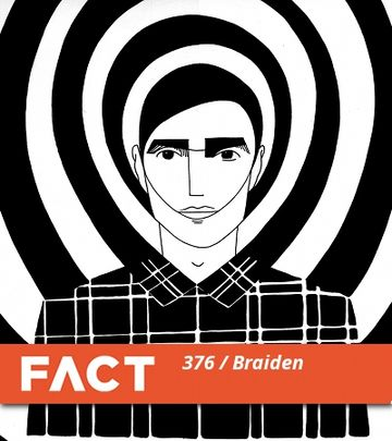 2013-04-01 - Braiden - FACT Mix 376.jpg