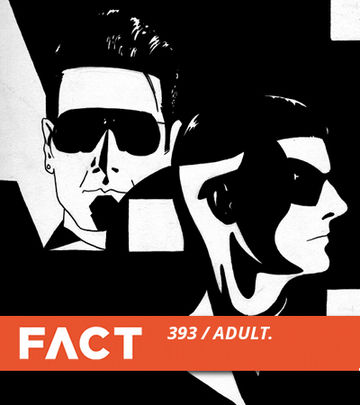 2013-07-29 - ADULT. - Fact Mix 393.jpg