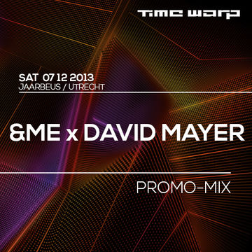 2013-11-25 - &ME & David Mayer - Time Warp Promo Mix.jpg