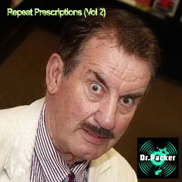 2014-05-28 - Dr Packer - Repeat Prescriptions (Vol.2).jpg