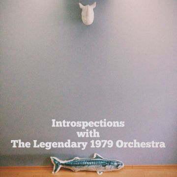 2014-07-07 - The Legendary 1979 Orchestra - Introspections.jpg