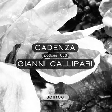 2013-05-08 - Gianni Callipari - Cadenza Podcast 063 - Source.jpg