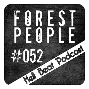 2013-08-12 - Forest People - Hell Beat Podcast 052.jpg