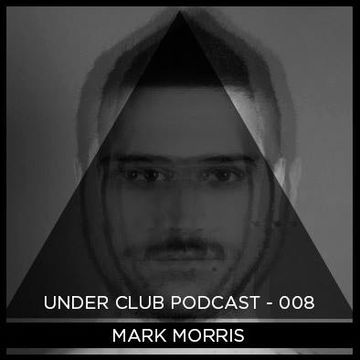2014-03-17 - Mark Morris - Under Club Podcast 008.jpg