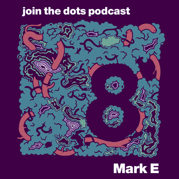 2010-10-25 - Mark E - Join The Dots Podcast 8.png