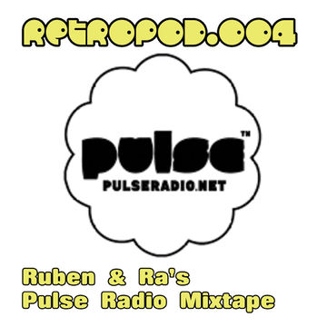 2011-11-27 - Ruben & Ra - Pulse Radio Mixtape (RETROPOD.004).jpg