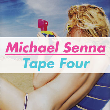2012-08-14 - Michael Senna - Tape Four (Promo Mix).jpg
