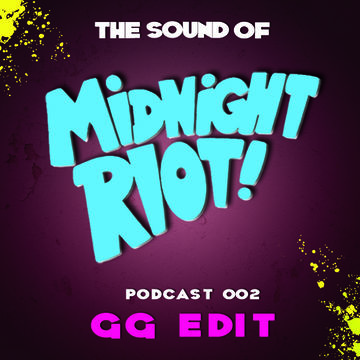2014-07-26 - GG Edit - The Sound Of Midnight Riot! Podcast 002.jpg