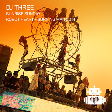 2014-08-30 - DJ Three @ Robot Heart, Burning Man.jpg