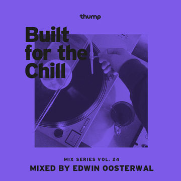 2014-06-01 - Edwin Oosterwal - Built For The Chill Vol. 24.jpg