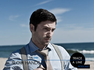 2011-05-18 - Slow Hands - Trace A Line Podcast (TAL046).jpg