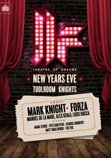 2012-12-31 - Toolroom Knights NYE - Theatre Of Dreams, Ministry Of Sound.jpg