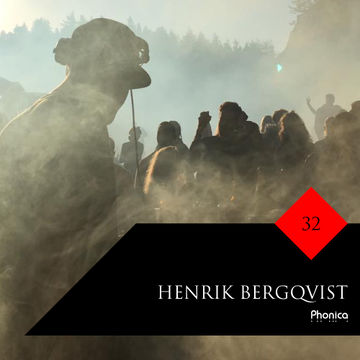 2017-01-05 - Henrik Bergqvist - Phonica Mix Series 32.jpg