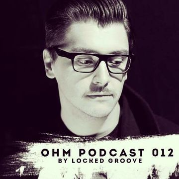 2013-10-25 - Locked Groove - Ohm Podcast 012.jpg