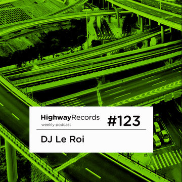 2013-07-22 - DJ Le Roi - Highway Podcast 123.jpg