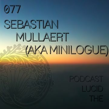 2014-12-06 - Sebastian Mullaert aka Minilogue - The Lucid Podcast 077.jpg