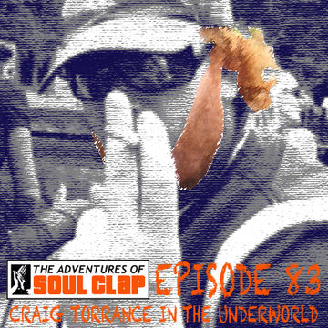 2011-02-23 - Craig Torrance - In The Underworld (The Adventures Of Soul Clap 83).jpg