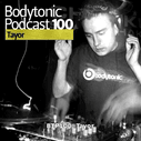 2011-02-24 - Tayor - Bodytonic Podcast 100.png