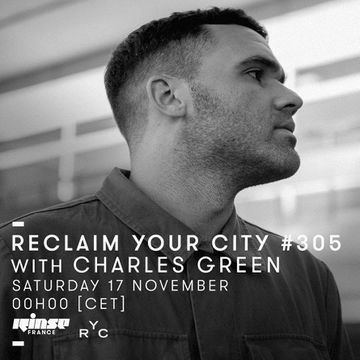 2018-11-17 - Charles Green - Reclaim Your City 305, Rinse FM France.jpg