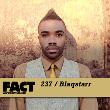 2011-04-08 - Blaqstarr - FACT Mix 237.jpg